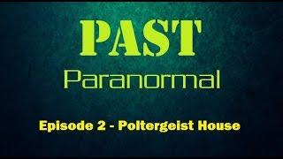 PAST Paranormal TV S01E02 - Poltergeist House, Barnsley.