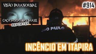 Incêndio Alcici Itapira - Caça Fantasmas Brasil Repórter - # 914