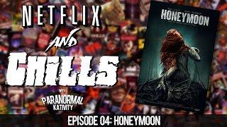 Netflix & Chills Ep 4: HONEYMOON