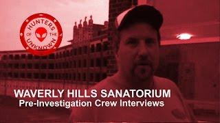 Pre-Investigation Crew Interviews Waverly Hills