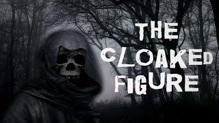 SCARY STORY - Episode 3 -The Cloaked Figure