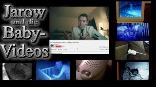 Jarow und die Baby-Videos!