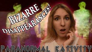 Bizarre Disappearances!