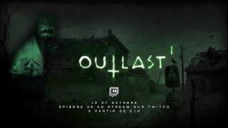 Outlast EP #2 En stream sur Twitch 27 octobre/21