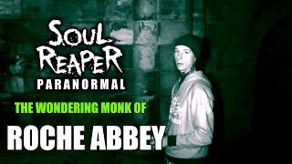The Wondering Monk Of Roche Abbey | Paranormal Investigation