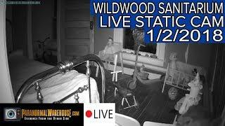Wildwood Sanitarium Livestream 1/2/18