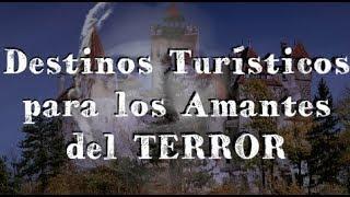 Destinos Turísticos para los Amantes del Terror
