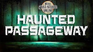 Haunted Passageway | Paranormal, Supernatural, Haunted, Ghosts