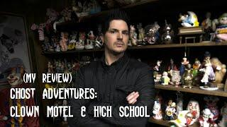 GHOST ADVENTURES: CLOWN MOTEL & HIGH SCHOOL (my review)