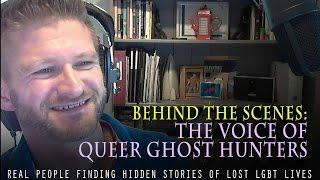 Behind The Scenes: The Voice of Queer Ghost Hunters