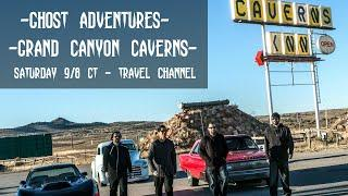 GHOST ADVENTURES: GRAND CANYON CAVERNS (my preview)