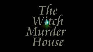 The Witch Murder House