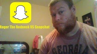 Roger The Redneck Tries Snapchat