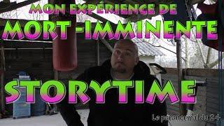 STORYTIME :mon expérience de MORT IMMINENTE