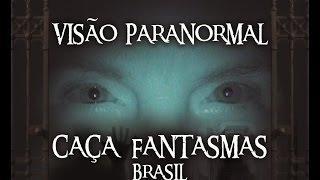 Clip Visão Paranormal Caça Fantasmas Brasil