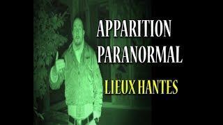 Lieux Hantés - APPARITION PARANORMAL