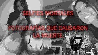 Selfies Mortales - Fotografías que Causaron la Muerte.