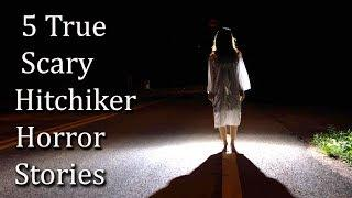 5 True Scary Hitchhiker Horror Stories