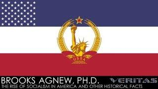 Brooks Agnew, Ph.D. - The Rise of Socialism in American and Other Historical Facts