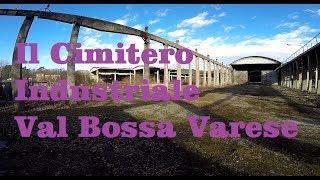 Cimitero delle Macchine Industriali Val Bossa Varese