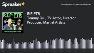 Tommy Bull, TV Actor, Director Producer, Martial Artists (part 6 of 9)