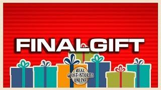 Final Gift | Ghost Stories, Paranormal, Supernatural, Hauntings, Horror