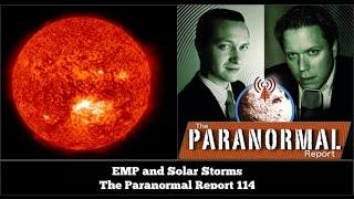 EMP and Solar Storms - The Paranormal Report 114