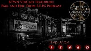 BTWN Vidcast Featuring Paul  and Eric From S.E.P.S Podcast