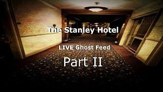 The Stanley Hotel - LIVE Ghost Feed - Part II