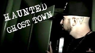 DISTURBING PARANORMAL FOOTAGE AND EVP FROM HAUNTED GHOST TOWN