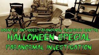 HBI HAUNTED BRITAIN INVESTIGATIONS - HALLOWEEN SPECIAL - HAUNTED ANTIQUES PARANORMAL RESEARCH CENTRE