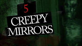 5 Scary Things People Have Seen in Mirrors
