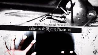 El Fantasma del Sanatorio de Sierra Espuña - Vlog de Objetivo Paranormal (Investigación Paranormal