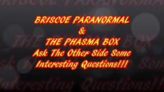 Phasma Box & Briscoe Paranormal
