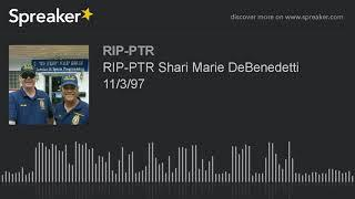RIP-PTR Shari Marie DeBenedetti 11/3/97