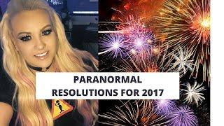 Paranormal Resolutions for 2017! Happy New Year!