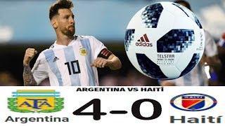 Argentina 4 0 Haiti Resumen Goles Amistoso 2018 Hat trick Messi