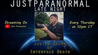 Justin Brown | Just Paranormal Late Night LIVE