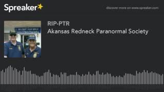 Akansas Redneck Paranormal Society (part 4 of 6)