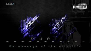 ------New concept Guell DE MESSAGE OF THE AFTHERLIFE------ # 1