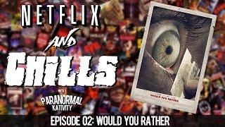 Netflix & Chills Ep2: Would You Rather