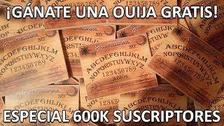 ¡GÁNATE UNA OUIJA GRATIS! ¡SORTEO DE 100 OUIJAS A TODO EL MUNDO! | ESPECIAL 600K SUBS