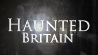 Introduction to Haunted Britain