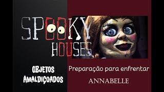 """Objetos Amaldiçoados - Annabelle """" A Preparação"""""""