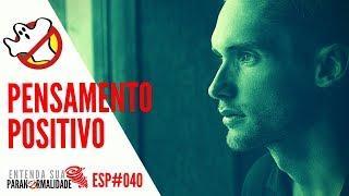 PENSAMENTO POSITIVO ESP#040 - Caça Fantasmas Brasil