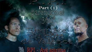 Enquête 360 Valence RPI   Avé spiritus part1