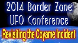 Ruben Uriarte & Noe Torres - Revisiting the Coyame Incident - 2014 Border Zone UFO Conference