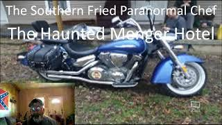 The Southern Fried Paranormal Chef Haunted Menger Hotel