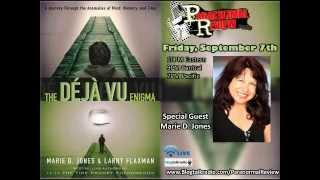 Paranormal Review Radio - The Deja Vu Enigma with Marie D. Jones