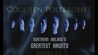 Northern Ireland's Greatest Haunts - The Cooneen Poltergeist (Series 2: Episode 2)